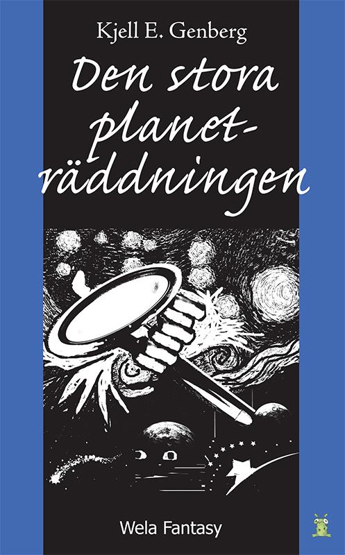 Den stora planeträddningen av Kjell E Genberg
